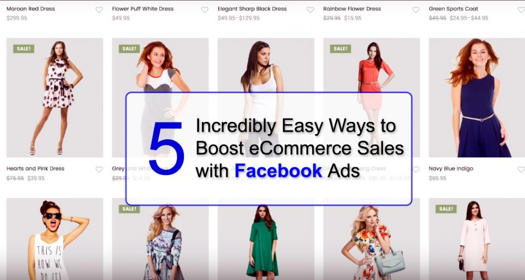 5 Incredibly Easy Ways to Boost eCommerce Sales with Facebook Ads