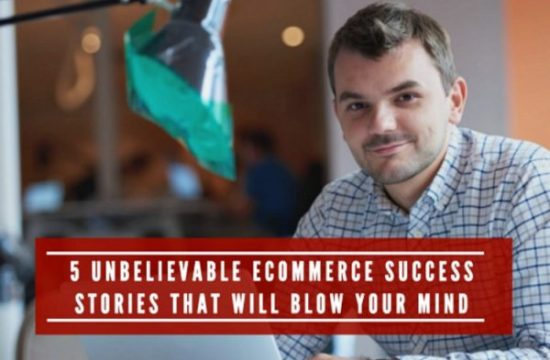5 unbelievable ecommerce success stories