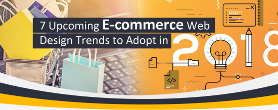 7-Upcoming-E-commerce-Web-Design-Trends-to-Adopt-in-2018-768x219