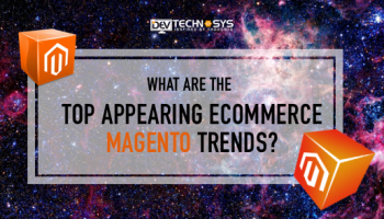 Featured-Image-What-are-top-appearing-ecommerce-Magento-trends